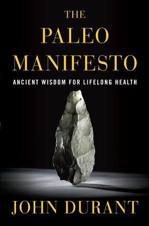 The Paleo Manifesto by John Durant