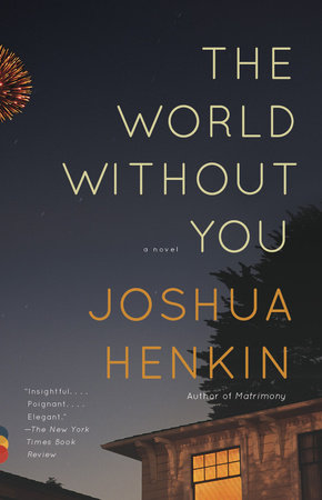 The World Without You by Joshua Henkin