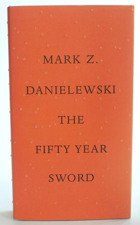 The Fifty Year Sword by Mark Z. Danielewski
