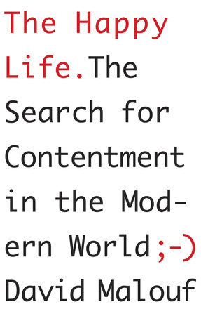 The Happy Life by David Malouf
