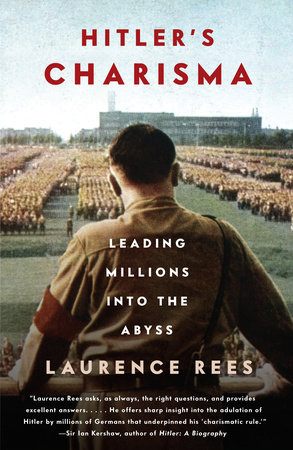 Hitler's Charisma by Laurence Rees
