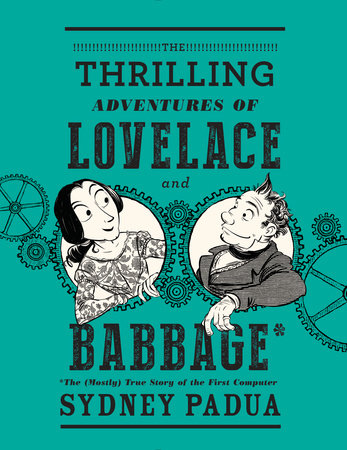 The Thrilling Adventures of Lovelace and Babbage Book Cover Picture