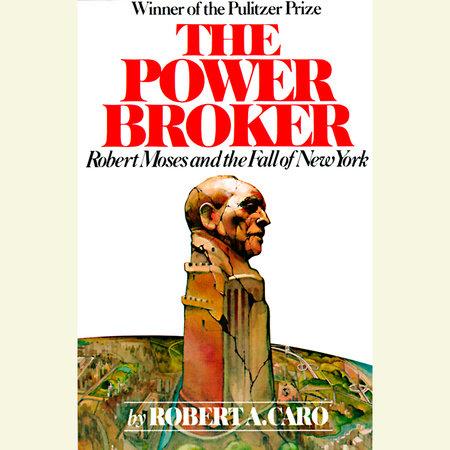 The Power Broker: Volume 2 of 3 by Robert A. Caro