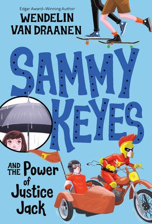 Sammy Keyes and the Power of Justice Jack by Wendelin Van Draanen