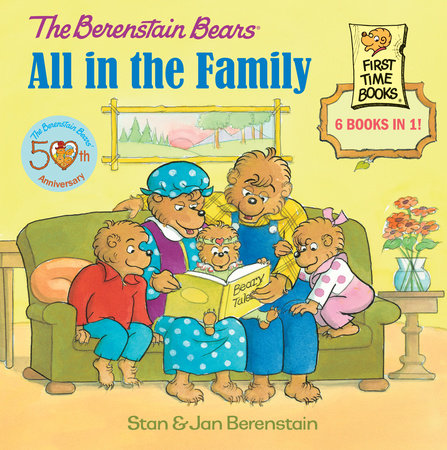 The Berenstain Bears: All in the Family by Stan Berenstain and Jan Berenstain