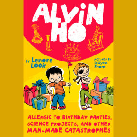 Alvin Ho: Allergic to Birthday Parties, Science Projects, and Other Man-made Catastrophes