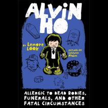 Alvin Ho: Allergic to Dead Bodies, Funerals, and Other Fatal Circumstances Cover
