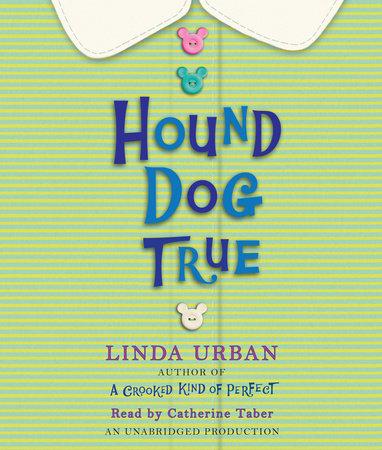 Hound Dog True by Linda Urban