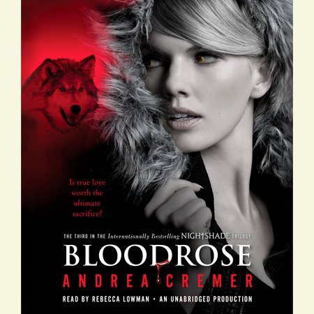 Bloodrose: A Nightshade Novel by Andrea Cremer