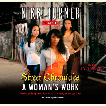 A Woman's Work: Street Chronicles by Nikki Turner