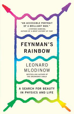 Feynman's Rainbow by Leonard Mlodinow