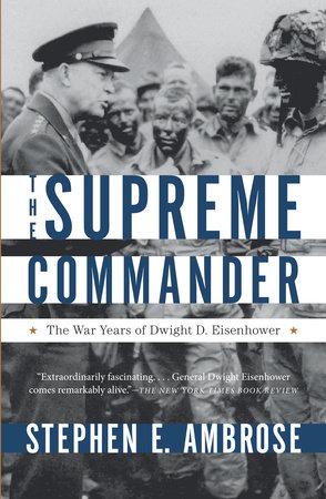 The Supreme Commander by Stephen E. Ambrose