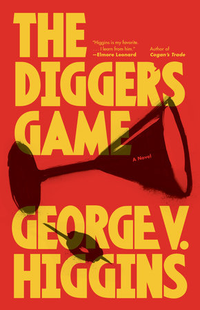 THE DIGGER'S GAME by George V. Higgins