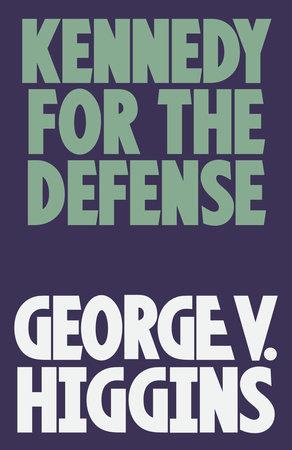 kennedy for the defense higgins george v