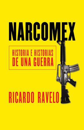 Narcomex by Ricardo Ravelo