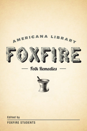 Mountain Folk Remedies by Foxfire Fund, Inc.