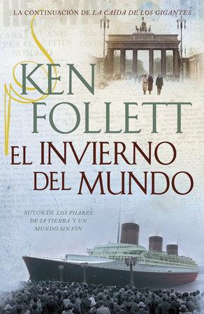 El invierno del mundo by Ken Follett
