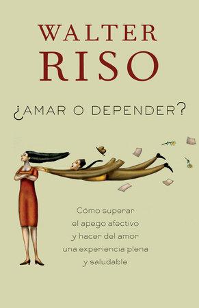 Amar o depender by Walter Riso