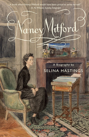 Nancy Mitford by Selina Hastings