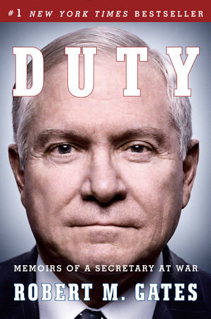 Duty by Robert M Gates