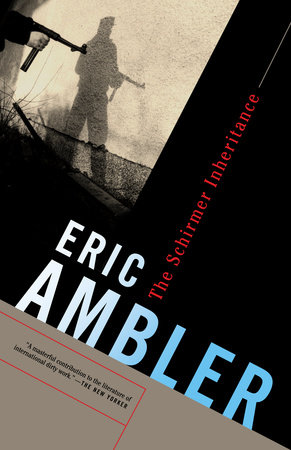 The Schirmer Inheritance by Eric Ambler