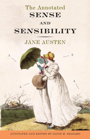 The Annotated Sense and Sensibility by Jane Austen and David M. Shapard