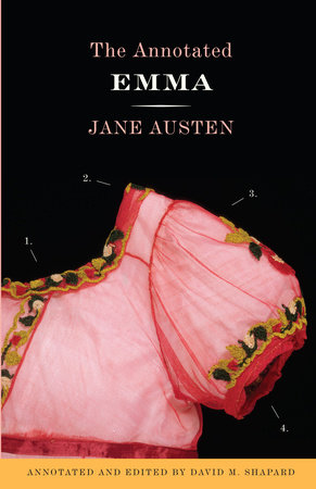 The Annotated Emma by Jane Austen and David M. Shapard