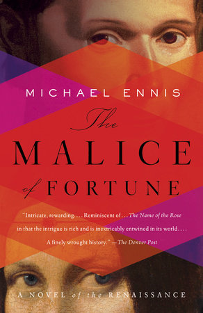 The Malice Of Fortune By Michael Ennis Penguinrandomhouse Books