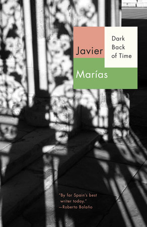 Dark Back of Time by Javier Marias