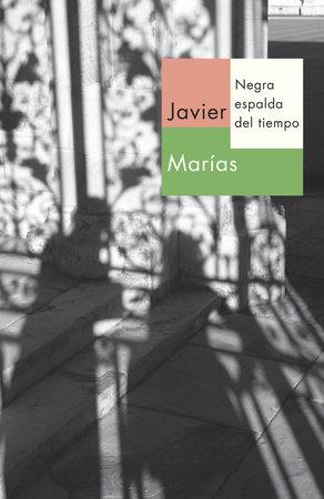 Negra espalda del tiempo by Javier Marias