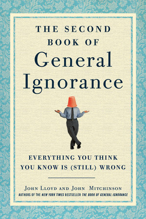 The Second Book of General Ignorance by John Lloyd and John Mitchinson