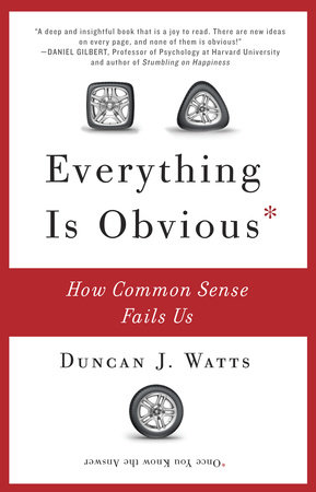 Everything Is Obvious by Duncan J. Watts
