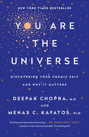 You Are the Universe by Deepak Chopra and Menas C. Kafatos, Ph.D.