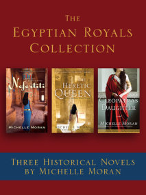 The Egyptian Royals Collection: Three Historical Novels by Michelle Moran
