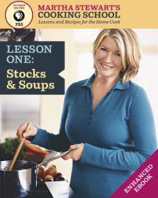 Stocks & Soups: Martha Stewart's Cooking School, Lesson 1