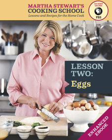 Eggs: Martha Stewart's Cooking School, Lesson 2