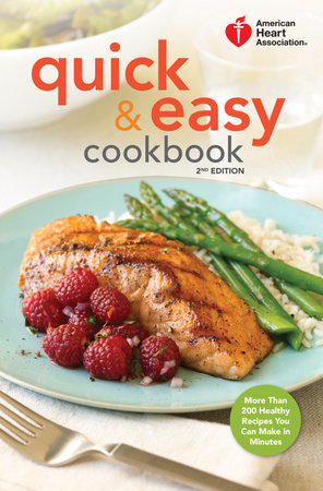 American Heart Association Quick & Easy Cookbook, 2nd Edition by American Heart Association