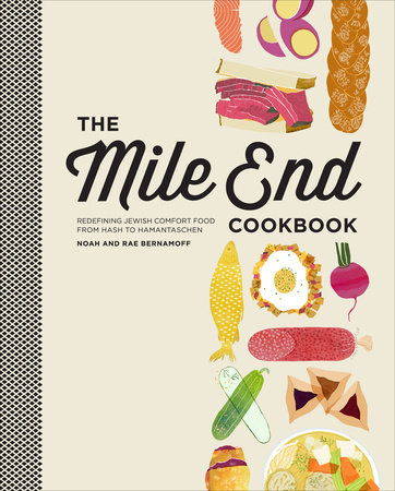 The Mile End Cookbook by Noah Bernamoff and Rae Bernamoff