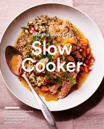 Martha Stewart's Slow Cooker by Editors of Martha Stewart Living