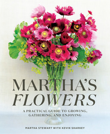 Martha's Flowers, Deluxe Edition by Martha Stewart and Kevin Sharkey