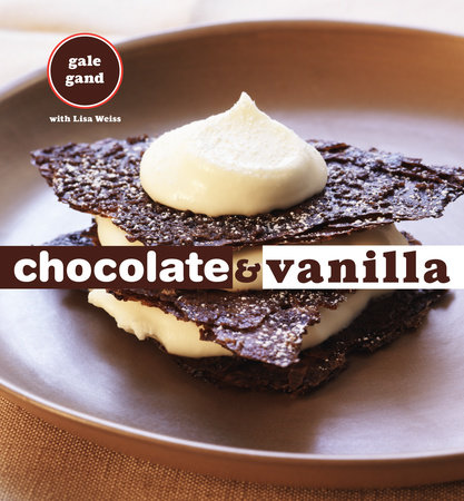 Chocolate and Vanilla by Gale Gand and Lisa Weiss