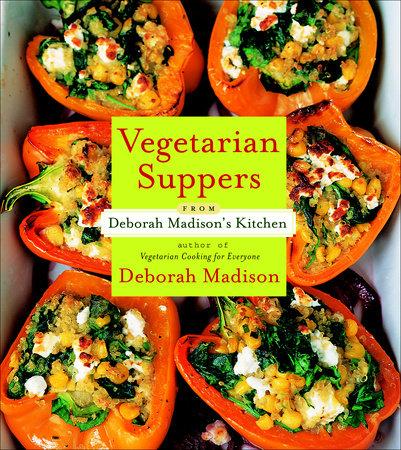 Vegetarian Suppers from Deborah Madison's Kitchen by Deborah Madison