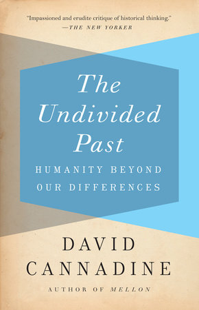 The Undivided Past by David Cannadine