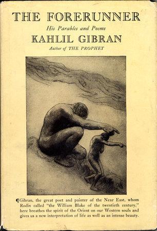 FORERUNNER by Kahlil Gibran