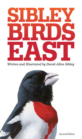The Sibley Field Guide to Birds of Eastern North America by David Sibley