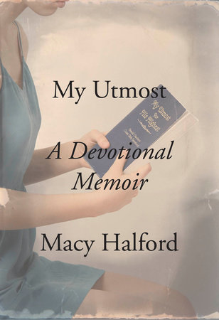 My Utmost by Macy Halford
