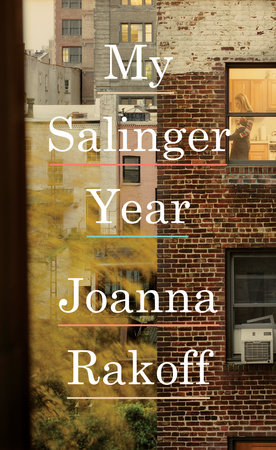 My Salinger Year by Joanna Rakoff