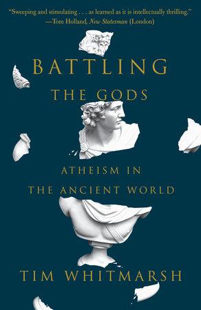 Battling the Gods by Tim Whitmarsh