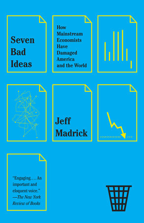 Seven Bad Ideas by Jeff Madrick