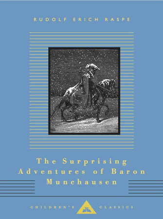 The Surprising Adventures of Baron Munchausen by Rudolf Erich Raspe